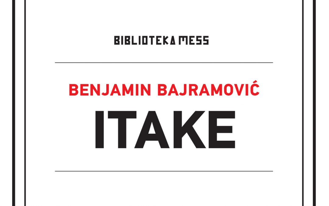 ITAKE / Benjamin Bajramović