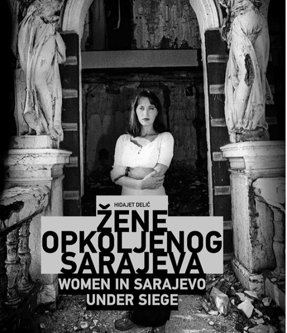 ŽENE OPKOLJENOG SARAJEVA (foto-monografija)