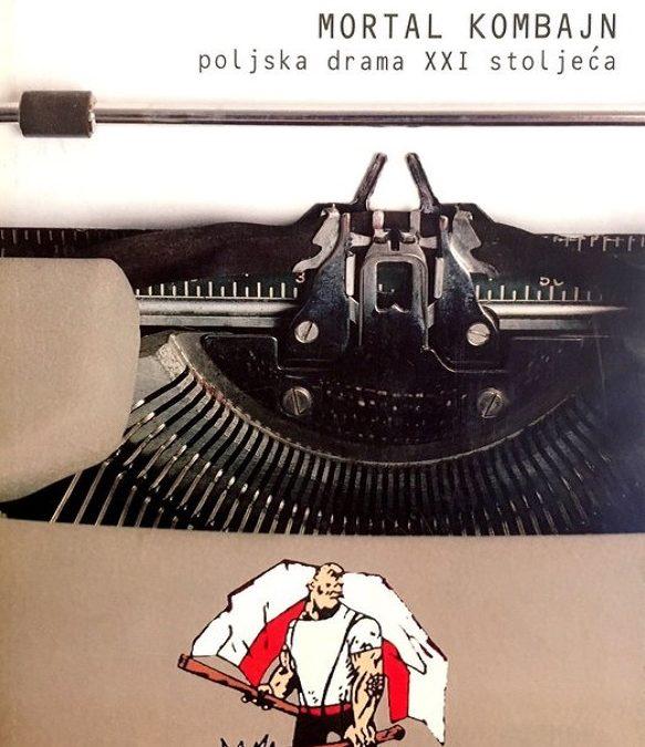 MORTAL KOMBAJN / Poljska drama XXI stoljeća